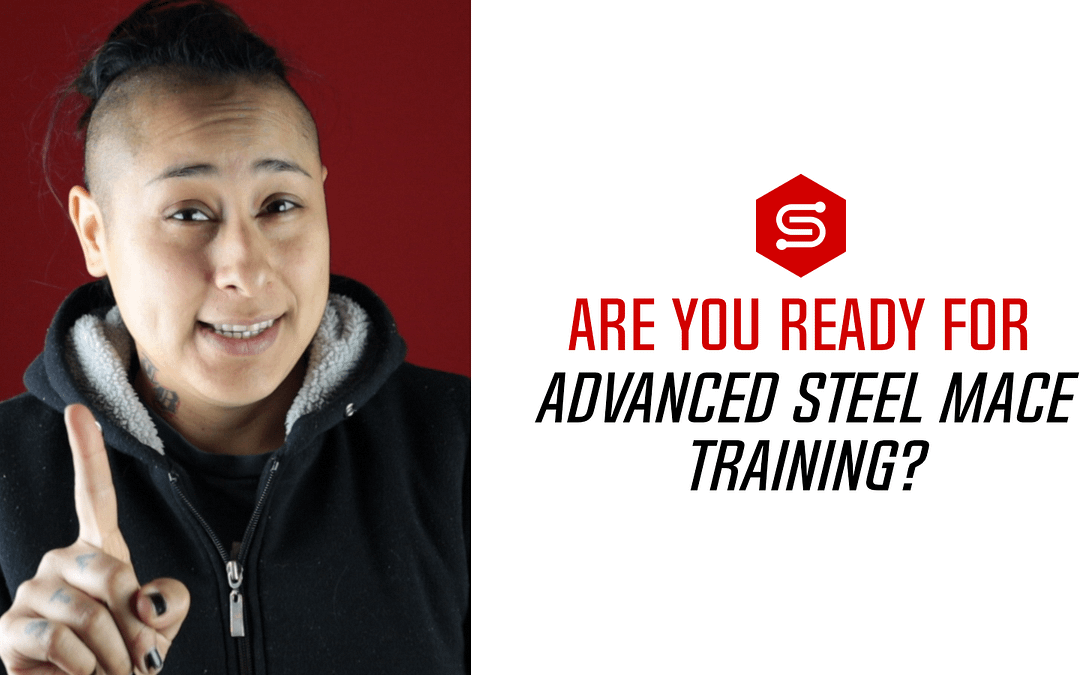 Are you ready for Advanced Steel Mace Training?