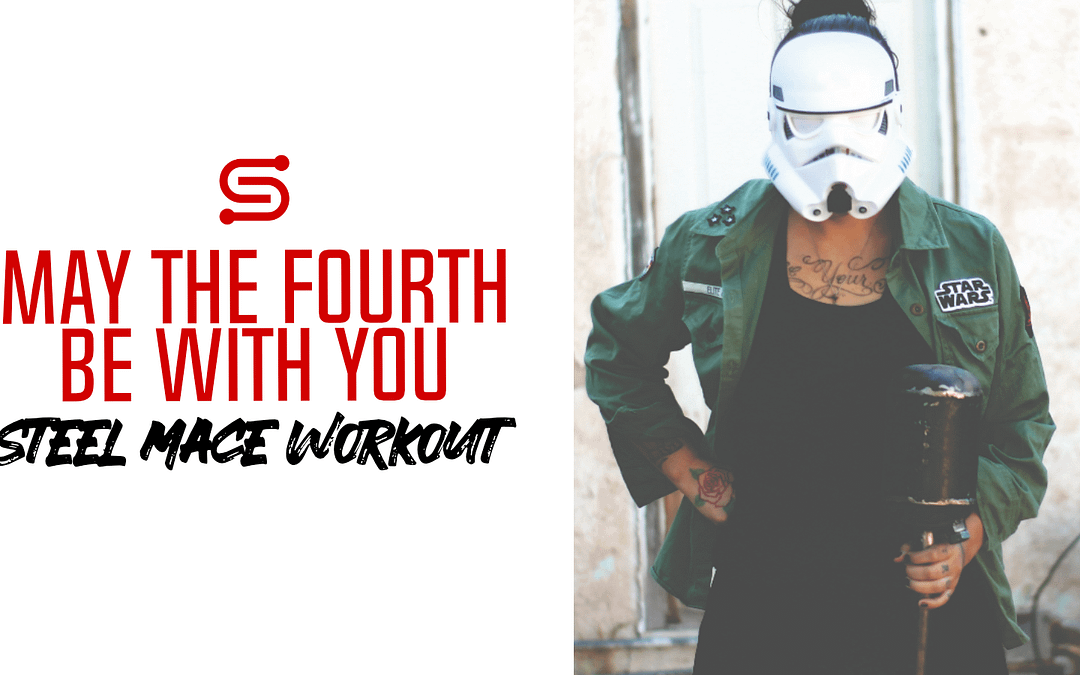 Steel Mace Workout | May the Fourth Be With You